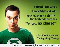 Seriously there is nothing funnier than the big bang theory.