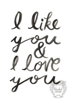 Typographic Print - Hand Lettering - I LIKE YOU - Illustration Print - Love Quote - Black and White - Romantic. via Etsy.