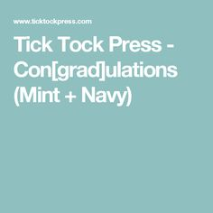 Tick Tock Press - Con[grad]ulations (Mint + Navy)