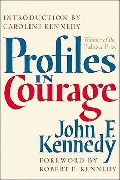 """""""This is a book about that most admirable of human virtues-- courage. 'Grace under pressure,' Ernest Hemingway defined it. And these are the stories of the pressures experienced by eight United States Senators and the grace with which they endured them.""""-- John F. Kennedy"""