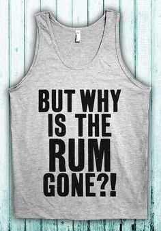 Why is the Rum Gone  Funny Captain Jack Sparrow Tank Top T-Shirt Pirates c63e0b00b