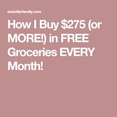 How I Buy $275 (or MORE!) in FREE Groceries EVERY Month!