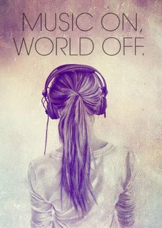 Music On, World Off. LO
