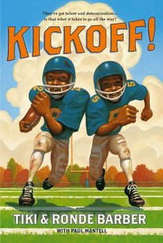 Kickoff! by Tiki Barber. $5.99. Author: Tiki Barber. Reading level: Ages 8 and up. Publisher: Simon & Schuster/Paula Wiseman Books; Reprint edition (August 26, 2008)