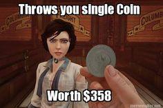 #BioshockInfinite Logic I really needed all those coins!