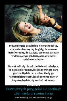 Prawdziwych przyjaciół nie spotkasz zbyt wielu w swoim życiu Friends Forever, Poland, Bff, Life Hacks, Nostalgia, Friendship, Asia, Memes, Words