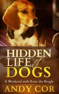 Hidden Life of Dogs : A Weekend with Rosie the Beagle  A quick fun and easy read for you and your kids.  If you love dogs, you will ADORE Rosie the Beagle!