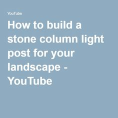 How to build a stone column light post for your landscape - YouTube