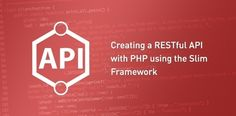 Creating a RESTful API with PHP using Slim - Web Design