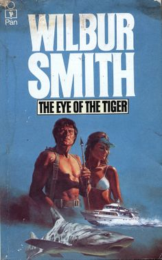 The Eye of the Tiger by Wilbur Smith. I Love Books, Good Books, My Books, Wilbur Smith, Adventure Novels, Book Authors, I Movie, Panther, Thriller