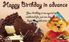 If you want to wish your friend a Happy Birthday in Advance, these Advance Happy Birthday Wishes, Birthday Greetings, Early Birthday Wishes will help you. Birthday Wishes For Lover, Happy Birthday Wishes For A Friend, Birthday Wishes For Boyfriend, Happy Birthday Wishes Quotes, Happy Birthday Pictures, Birthday Month Quotes, Happy Birthday Month, Funny Birthday Message, Friend Cards