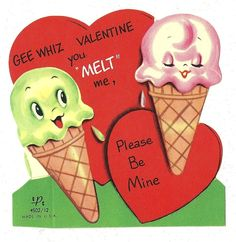 Vintage Valentine Card. Geez whiz, you melt me #ice #cream