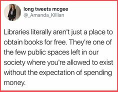 Libraries are the last bastion of true freedom