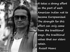 Discover and share Russell Means Quotes. Explore our collection of motivational and famous quotes by authors you know and love. Native American Poems, Native American Spirituality, Native American Pictures, Native American History, Native American Indians, Native Indian, American Pride, Russell Means, Banks
