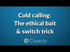 The bait-and-switch is a device often used by scammers, but it can be applied by ethical companies that have their customers best interest at heart too. Ethical Companies, Bait And Switch, Cold Calling, The Bait, Business Marketing, How To Apply, Advice, Sales Motivation, Competitor Analysis