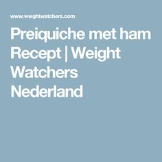 Preiquiche met ham Recept | Weight Watchers Nederland