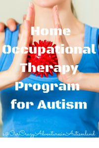 """There comes a time when insurance either won't pay for more occupational therapy for your child or it has been deemed that the child has progressed as far as they can for the time. Perhaps you just get tired of spending yet another hour or more sitting in a therapy office with your child and...<a href=""""http://ourcrazyadventuresinautismland.com/home-occupational-therapy-program-for-autism/"""">Read More »</a>"""