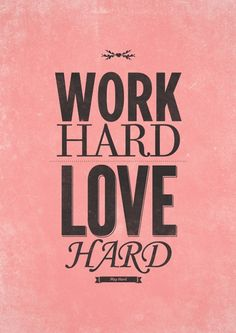 Words To Live By: Work It Quotes