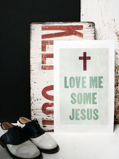 Love Me Some Jesus - Southern Letterpress Print on Cotton // $40