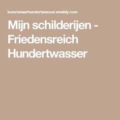 Mijn schilderijen - Friedensreich Hundertwasser