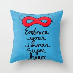 Embrace Your Inner Super Hero Throw Pillow by Claudine Intner Throw Cushions, Couch Pillows, Designer Throw Pillows, Down Pillows, Accent Pillows, Fluffy Pillows, Mixed Media Artists, Pillow Inserts, Hand Sewing