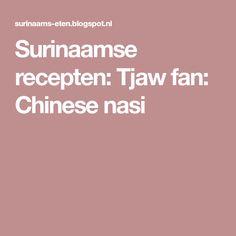 Surinaamse recepten: Tjaw fan: Chinese nasi