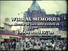 Wirral - Memories of the 1960s and 70s