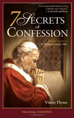 7 Secrets of Confession/Vinny Flynn.          Read this book...Very powerful. Will definitely change how you view the Sacrament of Confession...