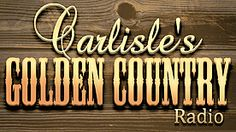 Carlisle's Golden Country - Country Internet Radio at Live365.com. Playing Tradional Golden Classic Country Music by the Original Golden Artists right here on Carlisle's Golden Country Radio. Your best source for country music the way it use to be. An All Radio Network and allradionetwork.com partner station.