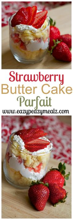 Strawberry Buttercake Parfait: Julia Child got it right, you can never have too much butter. Add in lemon zest whipped cream and strawberries and you get heaven! - Eazy Peazy Mealz