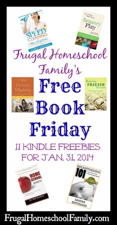 Free Book Friday! {11 Kindle Freebies}- Books on Homeschooling, Sensory Play, Breastfeeding, Parenting, Marriage, Freezer Cooking, Frugal Living and MORE!