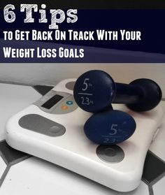 6 Tips to Get Back on Track With Your Weight loss Goals. weight loss advice and motivation