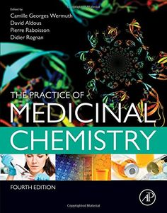 The practice of medicinal chemistry / edited by Camille Georges Wermuth, David Aldous, Pierre Raboisson, Didier Rognan