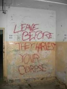 Written on the wall in an abandoned Asylum.