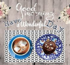 Have a wonderful day, free image quote for morning pics , for good morning wishes and morning greetings. Morning Pics, Morning Pictures, Morning Quotes, Morning Blessings, Good Morning Wishes, Free Good Morning Images, Morning Greeting, Dolce, Free Image