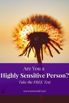 Are you a highly sensitive person (HSP)? Does the world often seem too overwhelming or intense to you? Test yourself with this definitive personality test for all highly sensitive people everywhere. via @LonerWolf