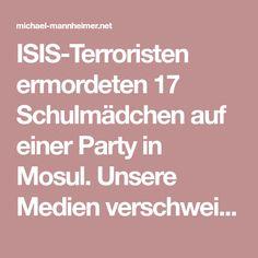 ISIS-Terroristen ermordeten 17 Schulmädchen auf einer Party in Mosul. Unsere Medien verschweigen auch dies | Michael Mannheimer Blog