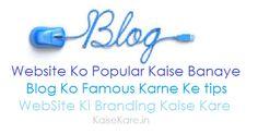 Website Ko Famous Kaise Banaye - Blog Ki Branding Kaise Kare