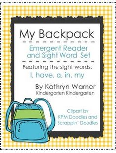 "FREE: ""My Backpack"" Emergent Reader and Sight Word Set Via Kathryn Warner.  8-page simple, but engaging emergent reader featuring the sight words: I, have, a, in, my. Your students will love the colorful illustrations, repetitive text and surprise ending! DRA Level 2, Guided Reading Level A. Filled with lots of bonuses!!! * Free Worksheet Printables *"
