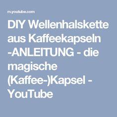 DIY Wellenhalskette aus Kaffeekapseln -ANLEITUNG - die magische (Kaffee-)Kapsel - YouTube