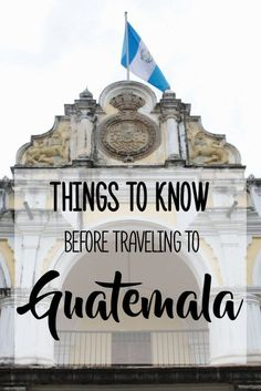 Things to Know Before Traveling to Guatemala | Planning your next travel adventure to the beautiful Central American country of Guatemala? Read my tips and a comprehensive list of things you should know before traveling to Guatemala (I wish someone had told me these before I went there!). Check out my blog post for more.
