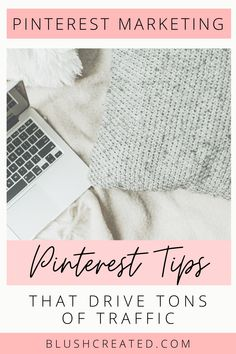 Pinterest is the best way to get traffic to your blog or website. These Pinterest tips can also help gain more followers and sales. Learn how to increase your presence on Pinterest. | Blush Created