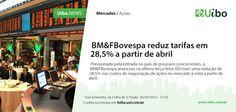 BM reduz tarifas em 28,5% a partir de abril.