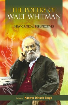 The Poetry of Walt Whitman: New Critical Perspectives [Dec 01, 2009] Singh, K]