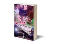 Romanzo rosa Talent Love  Literary romance  www.literaryromance.it