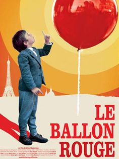 #163 Le Ballon Rouge (1956) Pascal Lamorisse  A red balloon with a life of its own follows a little boy around the streets of Paris.