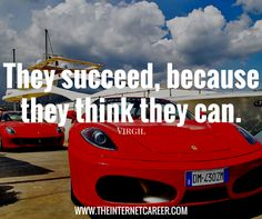 They succeed, because they think they can. Earn Money Online, Qoutes, Entrepreneur, How To Make Money, Quotations, Quotes, Earn Extra Money Online, Quote, Manager Quotes