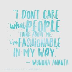 I wear what I want to wear.  Fashion quotes!