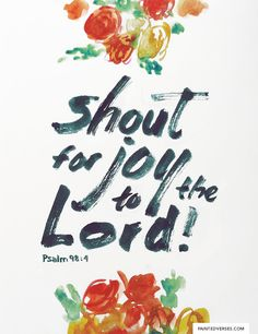 Shout for joy to the Lord, all the earth,burst into jubilant song with music!