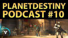 Planet Destiny: PlanetDestiny Podcast #10 (Special Guest)